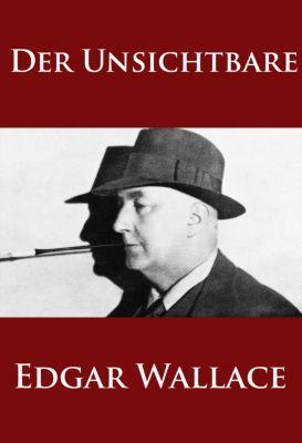 Der Unsichtbare, Edgar Wallace