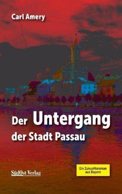 Der Untergang der Stadt Passau - Carl Amery  