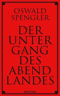 Der Untergang des Abendlandes, Oswald A. G. Spengler