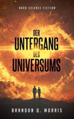 Der Untergang des Universums - Brandon Q. Morris  
