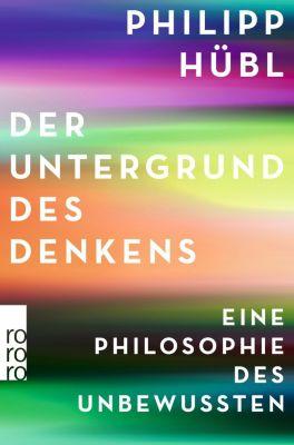 Der Untergrund des Denkens, Philipp Hübl