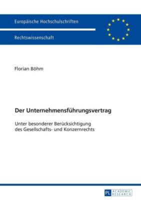 Der Unternehmensführungsvertrag, Florian Böhm