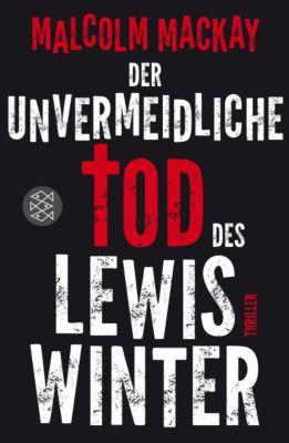 Der unvermeidliche Tod des Lewis Winter, Malcolm Mackay