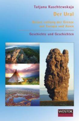 Der Ural. Reisen entlang der Grenze von Europa und Asien - Tatjana Kuschtewskaja pdf epub
