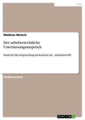 Der urheberrechtliche Unterlassungsanspruch, Mathias Welsch