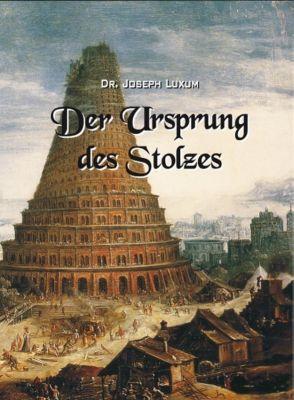 Der Ursprung des Stolzes, Joseph Luxum