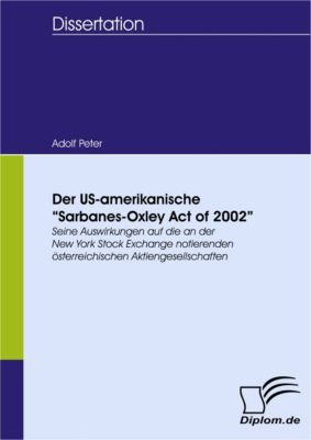 Der US-amerikanische Sarbanes-Oxley Act of 2002, Adolf Peter