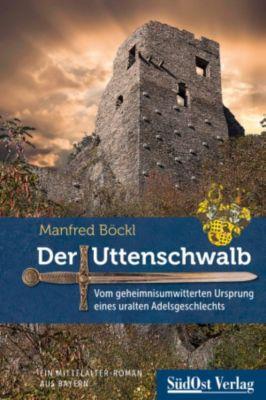 Der Uttenschwalb, Manfred Böckl