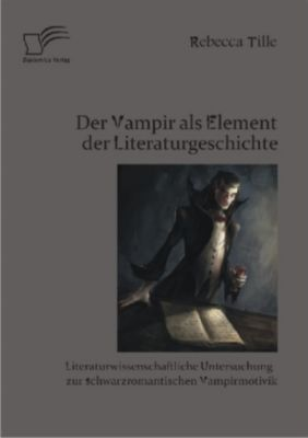 Der Vampir als Element der Literaturgeschichte, Rebecca Tille