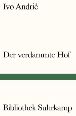 Der verdammte Hof - Ivo Andric  