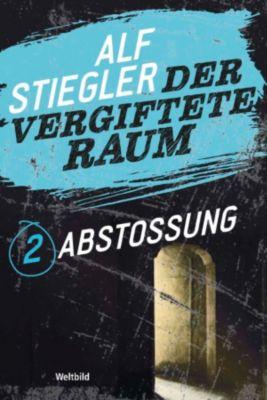 Der vergiftete Raum Teil 2 - Abstoßung, Alf Stiegler