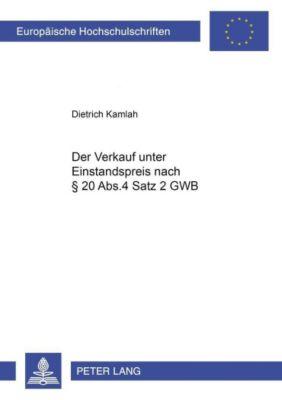 Der Verkauf unter Einstandspreis nach § 20 Abs. 4 Satz 2 GWB, Dietrich Kamlah