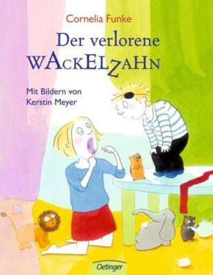 Der verlorene Wackelzahn, Cornelia Funke, Kerstin Meyer