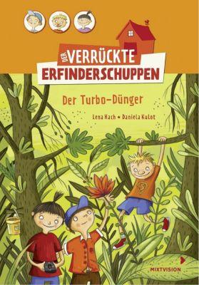Der verrückte Erfinderschuppen - Der Turbo-Dünger, Lena Hach