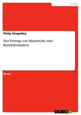 Der Vertrag von Maastricht: eine Kurzinformation, Philip Dingeldey