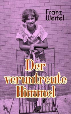 Der veruntreute Himmel, Franz Werfel