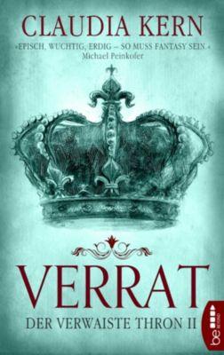 Der verwaiste Thron: Verrat - Der verwaiste Thron 2, Claudia Kern