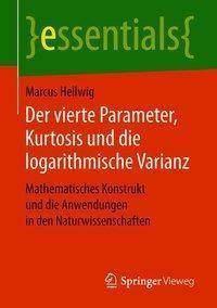 Der vierte Parameter, Kurtosis und die logarithmische Varianz, Marcus Hellwig