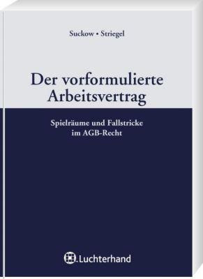 Der vorformulierte Arbeitsvertrag, Jens Suckow, Bernhard Striegel, Jan-Malte Niemann