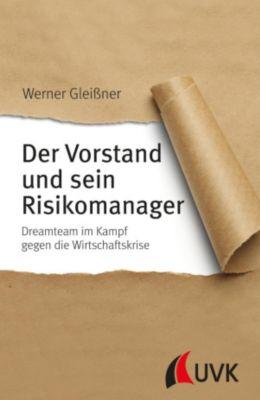 Der Vorstand und sein Risikomanager, Werner Gleißner