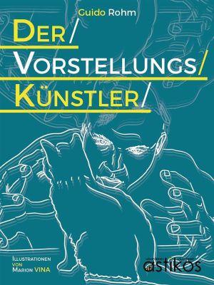 Der Vorstellungskünstler, Guido Rohm