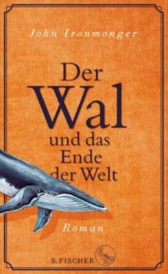 Der Wal und das Ende der Welt - John Ironmonger |