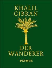 Der Wanderer, Khalil Gibran
