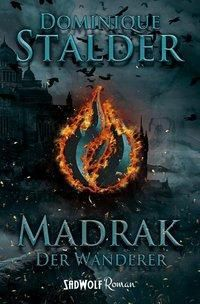 Der Wanderer: Madrak - Dominique Stalder |