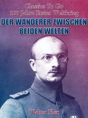 Der Wanderer zwischen beiden Welten 1, Walter Flex