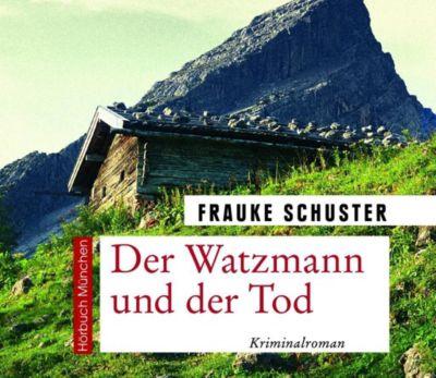 Der Watzmann und der Tod, 1 MP3-CD, Frauke Schuster