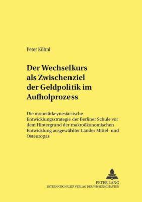 Der Wechselkurs als Zwischenziel der Geldpolitik im Aufholprozess, Peter Kühnl