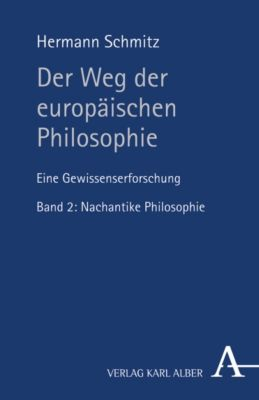 Der Weg der Europäischen Philosophie, Eine Gewissenserforschung, Hermann Schmitz