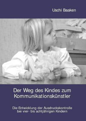 Der Weg des Kindes zum Kommunikationskünstler - Uschi Baaken pdf epub