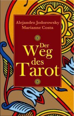 Der Weg des Tarot, Alexandro Jodorowsky, Marianne Costa