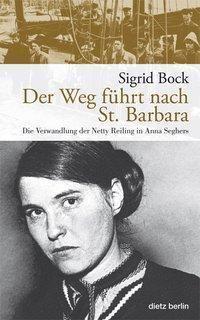 Der Weg führt nach St. Barbara, Sigrid Bock