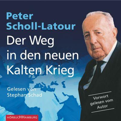 Der Weg in den neuen Kalten Krieg, Peter Scholl-Latour
