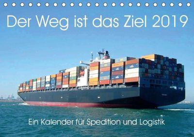 Der Weg ist das Ziel 2019. Ein Kalender für Spedition und Logistik (Tischkalender 2019 DIN A5 quer), Steffani Lehmann (Hrsg.)