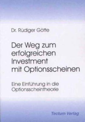Der Weg zum erfolgreichen Investment mit Optionsscheinen, Rüdiger Götte