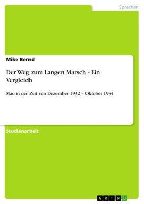 Der Weg zum Langen Marsch - Ein Vergleich, Mike Bernd