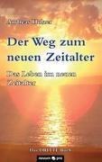 Der Weg zum neuen Zeitalter - Band 3, Holzer Andreas