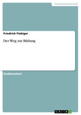 Der Weg zur Bildung, Friedrich Fiebiger