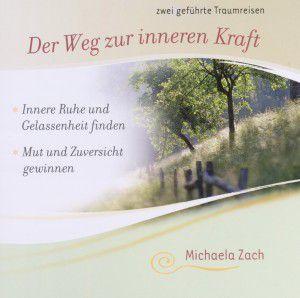 Der Weg Zur Inneren Kraft, Michaela Zach