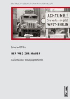 Der Weg zur Mauer, Manfred Wilke