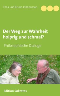 Der Weg zur Wahrheit holprig und schmal, Thea und Bruno Johannsson