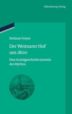 Der Weimarer Hof um 1800, Stefanie Freyer