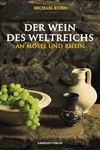 Der Wein des Weltreichs - Michael Kuhn |