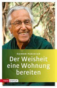 Der Weisheit eine Wohnung bereiten - Raimon Pannikar |