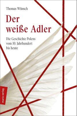 Der weiße Adler - Thomas Wünsch |