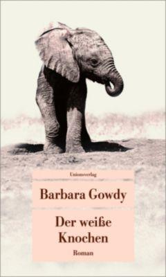 Der weisse Knochen - Barbara Gowdy |