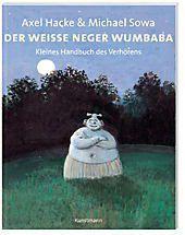 Der weiße Neger Wumbaba, Axel Hacke